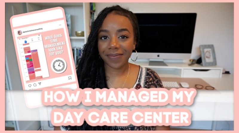 Day Care Business Tips   Director And Owner Time Management Techniques