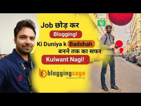 How Pro Blogger Kulwant Nagi Earning his Living As  a Full Time Blogger After Quiting his Job