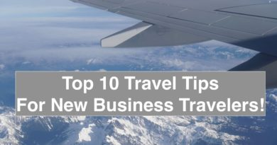 Top 10 Travel Tips for New Business Travelers - The things no one will tell you! Who do I tip?