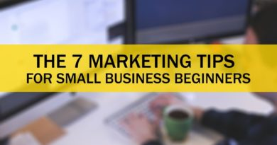 7 Marketing Tips for Small Business Beginners