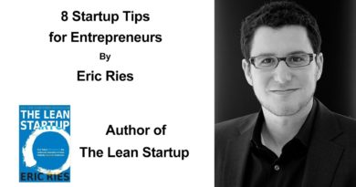 8 Startup Tips For Entrepreneurs By Eric Ries - Testing Business Ideas - Business Hypothesis Testing