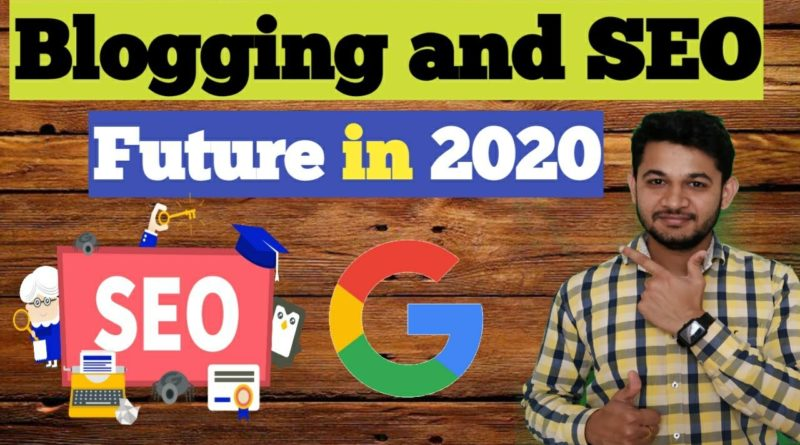 Future of SEO and Blogging Strategy in 2020  Don't Miss - Master Skills