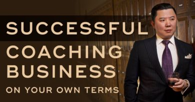 How To Build a Successful Coaching Business On Your Own Terms - The Art of High Ticket Sales Ep. 4