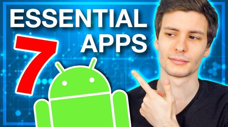Top 7 ESSENTIAL Android Apps You All Need!
