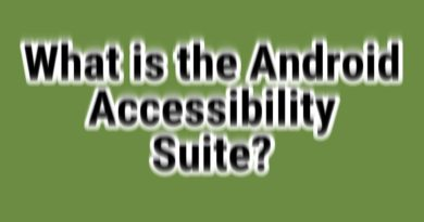 What is the Android Accessibility Suite?