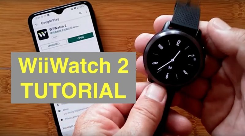 WiiWatch 2 Android Smartwatch Tethering App: Tutorial and Exciting New Features!