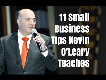 11 Small Business Tips Kevin O'leary Teaches