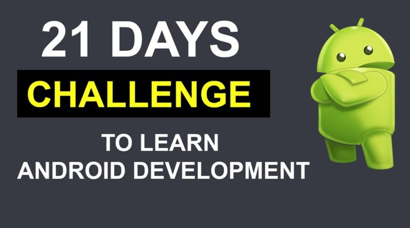 21 Days Challenge To Learn Android Development Android Development Tutorials For Beginners