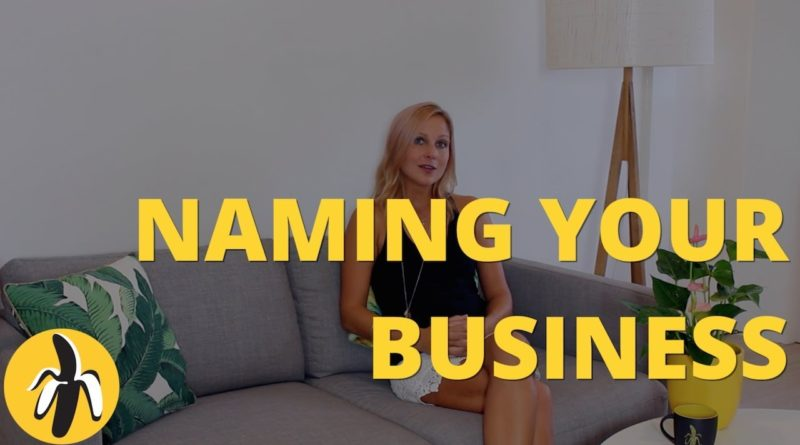 3 Tips for Naming Your Business!