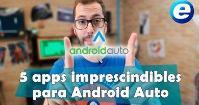 5 aplicaciones imprescindibles para Android Auto