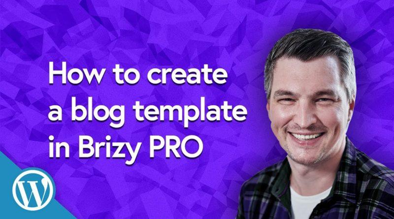 Blogging & Dynamic Templates in Brizy Website Builder | WORDPRESS | pRO