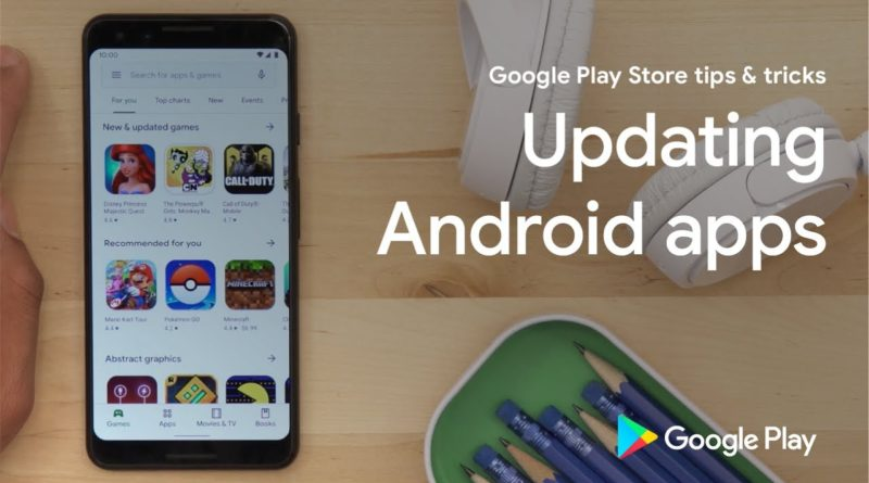 Google Play Store tips & tricks: Updating Android apps