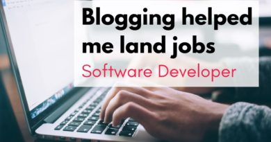 HOW I USED BLOGGING TO GET JOB OFFERS | My story + tips for you | Software Development