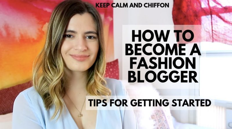 HOW TO BECOME A FASHION BLOGGER   TIPS AND POST IDEAS   Keep Calm and Chiffon