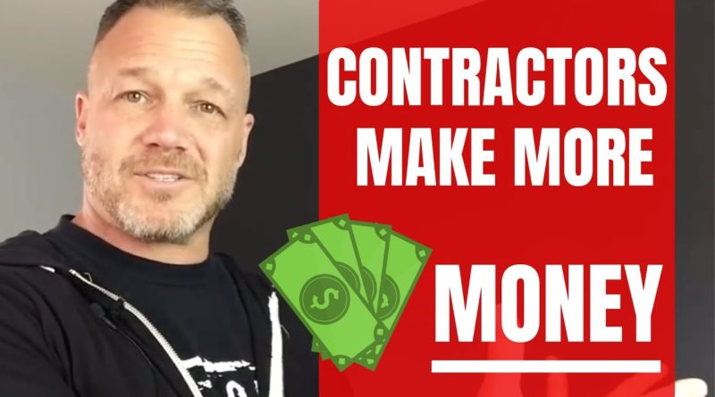 How To Make More Money As A Contractor: Contractor Business Tips