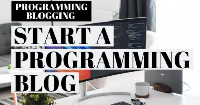 How To Start A Programming Blog | Programming Blogging For Beginners