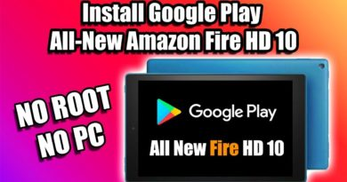 Install Google Play  All-New Amazon Fire HD 10 2019 - NO PC NO ROOT