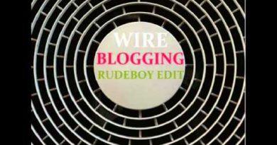 Wire - Blogging (Rudeboy Edit)