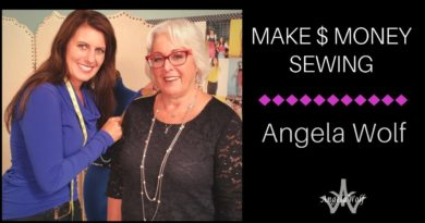 ANGELA WOLF OFFERS TIPS FOR STARTING A SEWING BUSINESS - LEARN HOW TO MAKE MONEY SEWING!