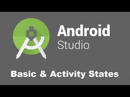 Android Studio Tutorials   Basics of APP Development and Activity states