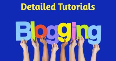 Detailed Tutorials on Blogging To be a Successful Blogger 2020
