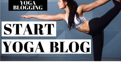 How To Start A Yoga Blog | Yoga Blogging For Beginners