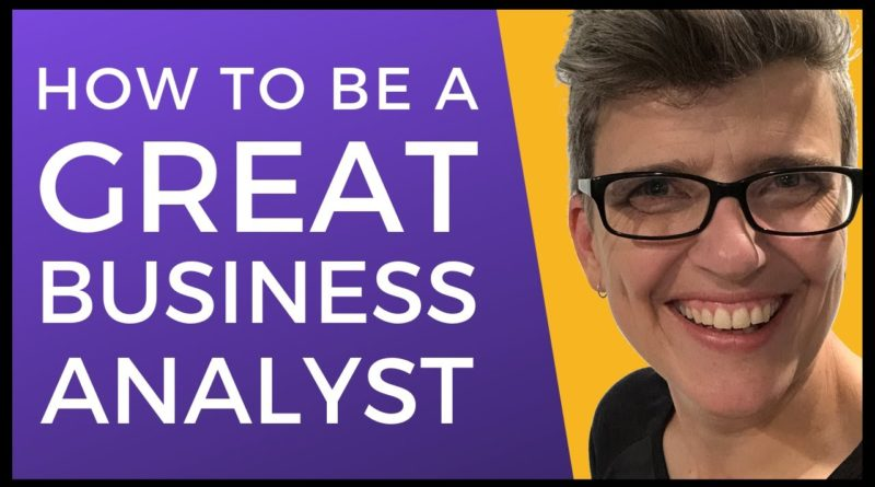 How to be a great business analyst