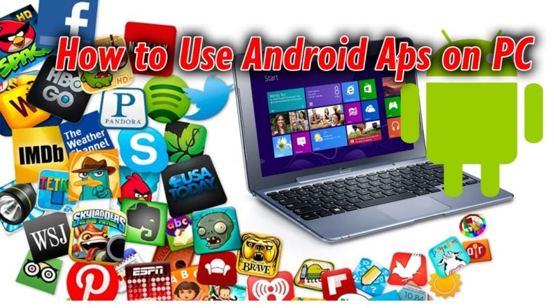 How to use Android apps on pc without any software