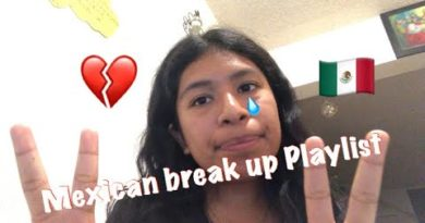 Mexican break up playlist 💔🇲🇽|Running a blog with Espe 9