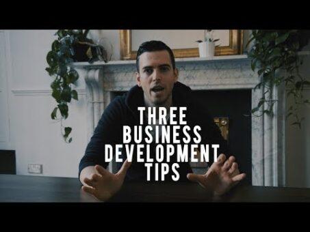 THREE BUSINESS DEVELOPMENT TIPS