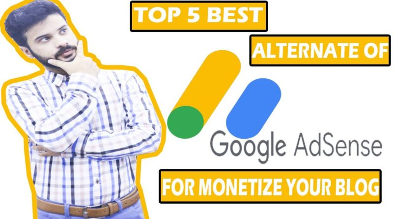 Top 5 Best Google Adsense Alternative | Make Money From Blogging