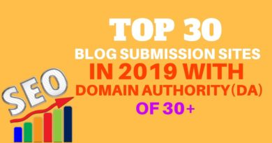 Top Blog Submission Sites in 2019 With Domain Authority(DA) of (30+) Free    Off page SEO Activities