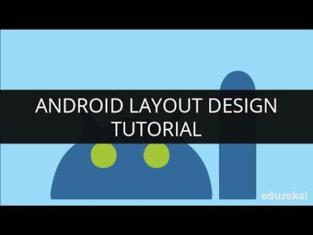 Android Layout Design Tutorial   Android Application Development Tutorial   Edureka