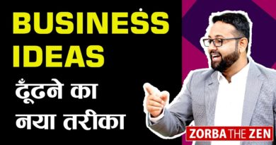 How to Find New Business Ideas? | Money Making Tips | Zorba The Zen