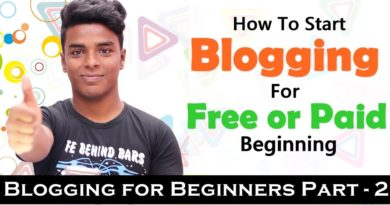 How to Start a Blogging in Hindi 2019 [Part - 2]