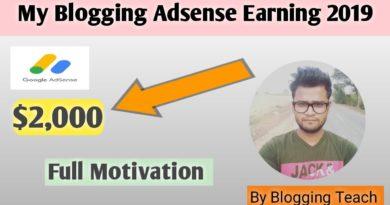 My Blogging Earning Proof 2019 | My Google Adsense Earning | Full Motivational video