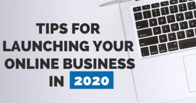 Tips For Launching Your Online Business In 2020
