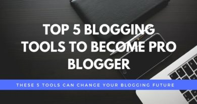 Top 5 Blogging Tools To Become Pro Blogger - India