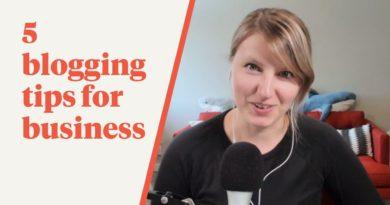 5 Blogging Tips for Business