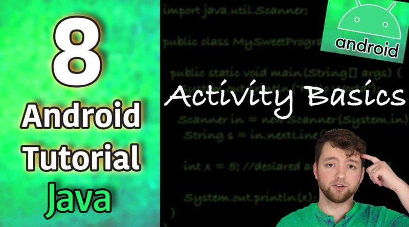 Android App Development Tutorial 8 - Activity Basics | Java