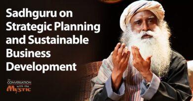 Sadhguru on Strategic Planning and Sustainable Business Development