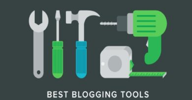 11 Blogging Tools That Every Blogger Should Use