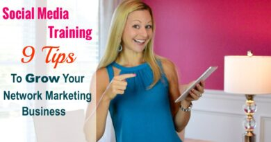 Social Media Training - 9 Tips To Grow Your Network Marketing Business