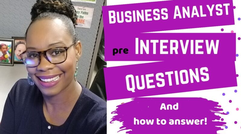 Business Analyst Pre-Interview Questions and How to Answer