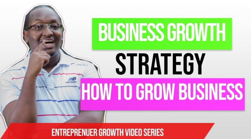 Business Growth Strategy (2018): 3 tips to grow a small business