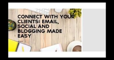 Connect with Your Clients: Email, Social, and Blogging Made Easy