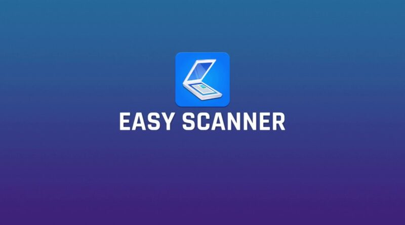 Easy Scanner - Scan Document Using Mobile Phone. Smart Document Scanner Android App