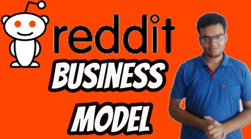 How Reddit Works ? Reddit Business Model