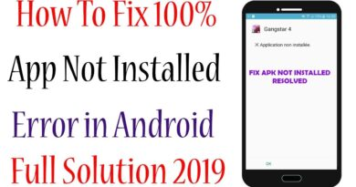 How To Fix 100% App Not Installed Error In Android 2019