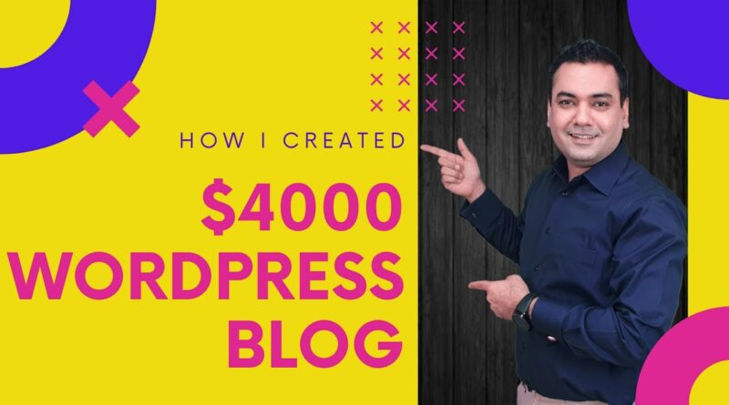 How to Make Money Blogging and Earn $4000 From creating a Wordpress Blog for FREE